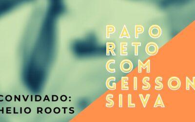 Papo Reto | Geisson Silva e Helio Roots