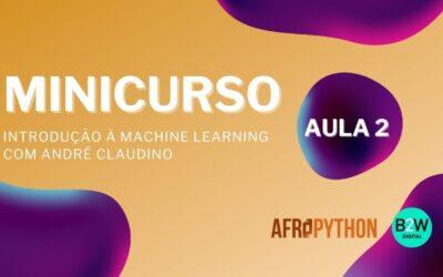 Minicurso: Introdução à Machine Learning | Aula 2