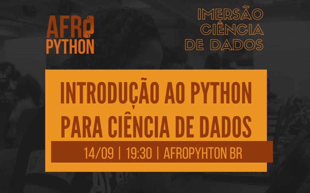 AfroPython Imersão Ciência de Dados | Introdução