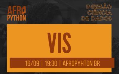 Afropython Imersão Ciência de Dados | VIS