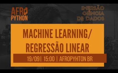 AfroPython Imersão Ciência de Dados | Machine Learning/ Regressão Linear